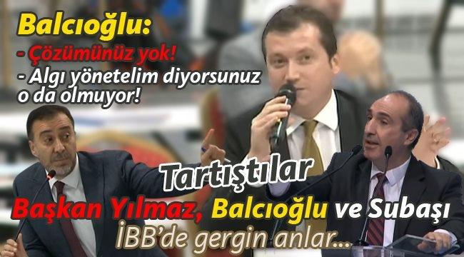 """Balcıoğlu'ndan Yılmaz'a """"İBB Meclisi'nde Konuları Çarptırıyorsun!"""" Çıkışı"""