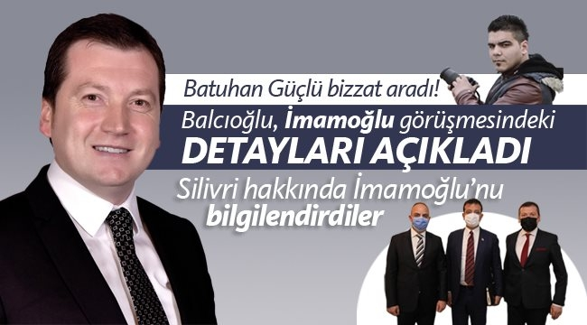 """Balcıoğlu; """"Silivri Sahili İçin Büyük Bir Proje Hazırlığındayız"""""""