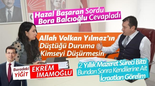 """Bora Balcıoğlu: """"Ben Aday Gösterilmediğim İçin O Koltukta Oturuyor!"""""""