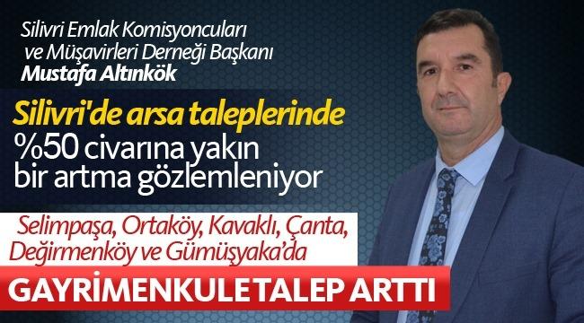 """Mustafa Altınkök: """"Silivri Genelinde Arazi Piyasası Hareketlendi"""""""