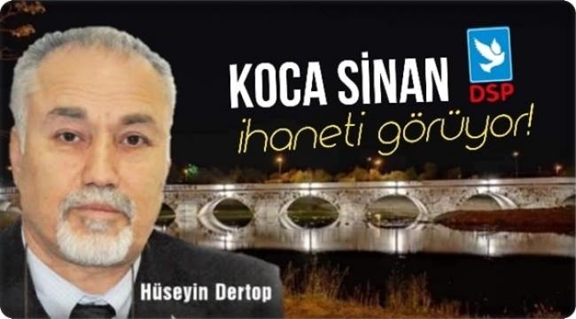 """Hüseyin Dertop: """"Devletin Parasıyla Tarihi Eserimize Yazık Ettiler!"""""""