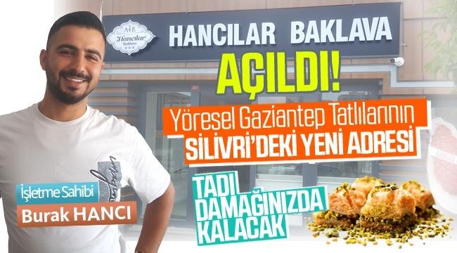 """Silivri'nin yeni lezzet durağı """"Hancılar Baklava"""" hizmetinizde!"""