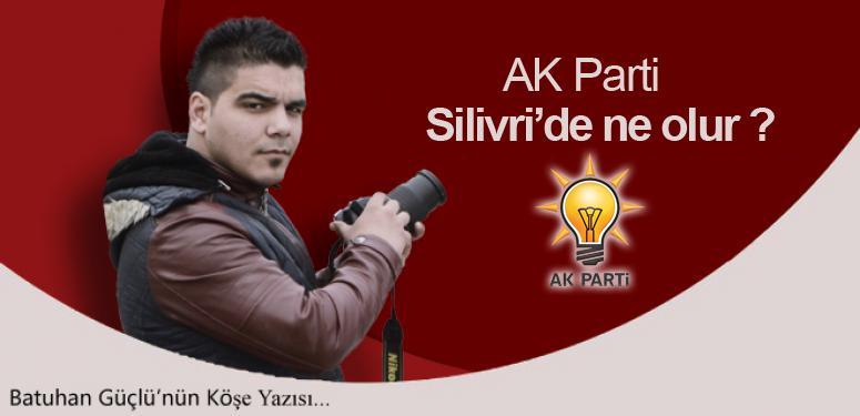 AK Parti Silivri'de ne olur?