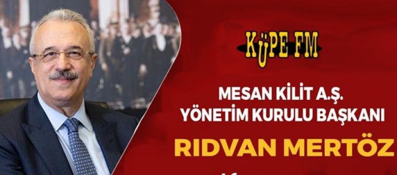 Rıdvan Mertöz, İş Dünyası'na konuk oluyor